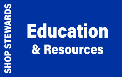 Shop Stewards Education and Resources